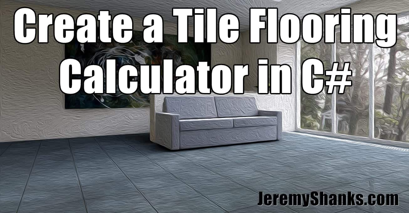 How to create a tile flooring calculator wpf application for Flooring calculator